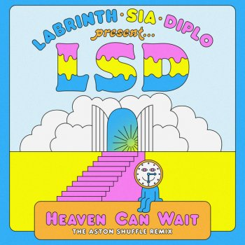 Heaven Can Wait (The Aston Shuffle Remix)                                                     by Sia feat. Diplo & Labrinth – cover art