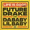 Life Is Good (Remix) [feat. Drake, DaBaby & Lil Baby]
