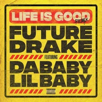 Testi Life Is Good (Remix) [feat. Drake, DaBaby & Lil Baby] - Single