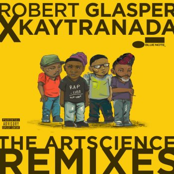 Testi Robert Glasper x KAYTRANADA: The ArtScience Remixes