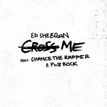 Cross Me by Ed Sheeran feat. Chance the Rapper & PnB Rock - cover art