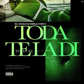 Testi Toda Te la Di (feat. Karla Con K) - Single