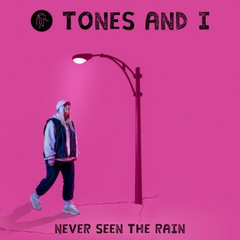 Never Seen the Rain by Tones and I - cover art