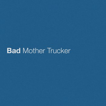 Testi Bad Mother Trucker - Single