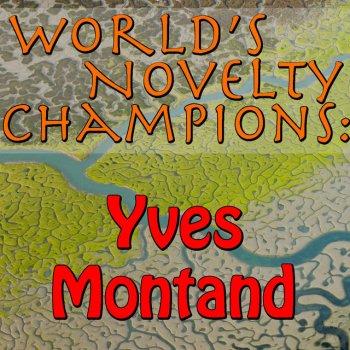 Testi World's Novelty Champions: Yves Montand