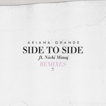 Testi Side To Side (Remixes)