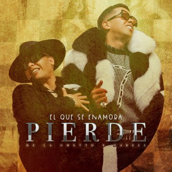 Testi El Que Se Enamora Pierde (feat. Darell) - Single