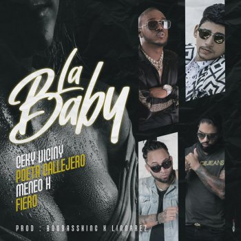 Testi La Baby (With Poeta Callejero, Boobassking, Meneo H & Fiero) [feat. Meneo H & Fiero] - Single