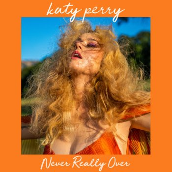 Never Really Over by Katy Perry - cover art