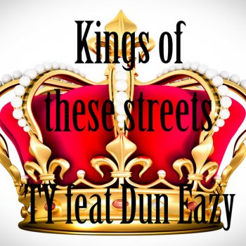 Testi Kings of these streets (Remix) [feat. Dun Eazy] - Single
