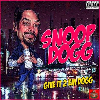 Testi Give It 2 Em Dogg