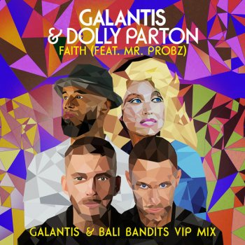 Testi Faith (with Dolly Parton) [feat. Mr. Probz] [Galantis & Bali Bandits VIP Mix]
