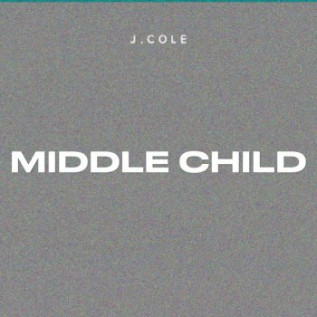 MIDDLE CHILD by J. Cole - cover art