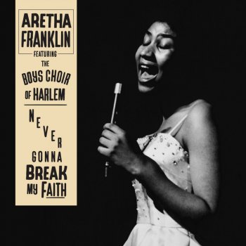 Testi Never Gonna Break My Faith (feat. The Boys Choir of Harlem) - Single