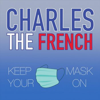 Keep Your Mask On - Single Charles the French - lyrics