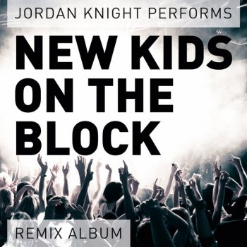 Performs New Kids On the Block You Got It (The Right Stuff) - lyrics