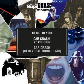 "Testi Rebel in You / Car Crash (7"" Version) / Car Crash (Rehearsal Room Demo) - Single"