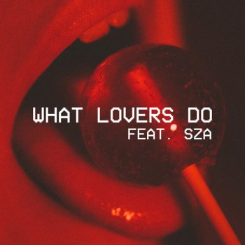Testi What Lovers Do (feat. SZA)