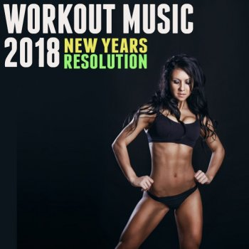 Testi Workout Music 2018: New Years Resolution