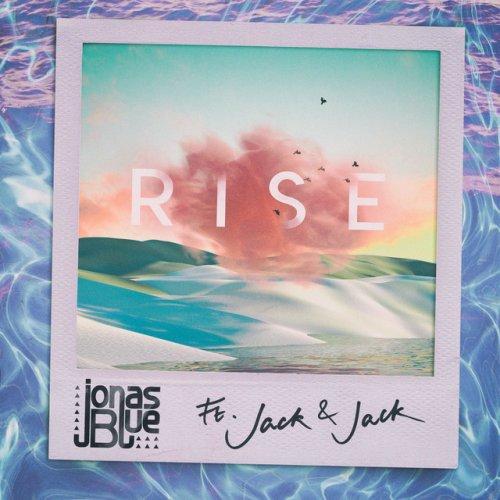 Jonas Blue feat  Jack & Jack - Rise Lyrics | Musixmatch