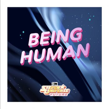 Testi Being Human (feat. Emily King) [From Steven Universe Future] - Single
