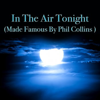 Testi In The Air Tonight (Made Famous by Phil Collins)