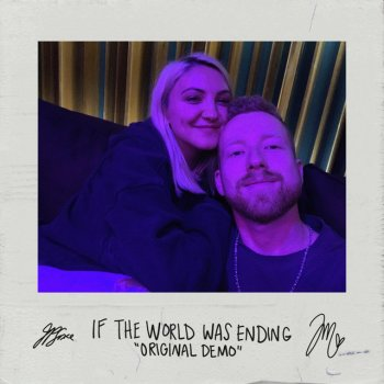 Testi If The World Was Ending (feat. Julia Michaels) [Original Demo]