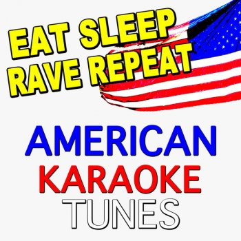 Testi Eat Sleep Rave Repeat (Originally Performed by Fatboy Slim & Riva Starr) [Karaoke Version]