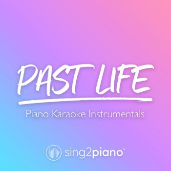 Testi Past Life (Piano Karaoke Instrumentals)