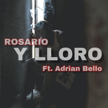 Testi Y Lloro (feat. Adrian Bello) - Single