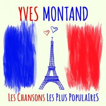 Testi Yves Montand - Les chansons les plus populaires (Seine berühmtesten Chansons - His most famous chansons)