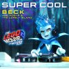 Super Cool (From The LEGO® Movie 2: The Second Part - Original Motion Picture Soundtrack)
