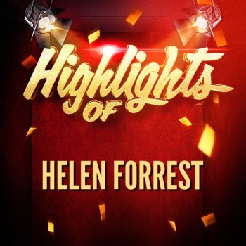 Testi Highlights of Helen Forrest