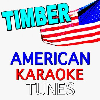 Testi Timber (Originally Performed by Pitbull) [Karaoke Version]