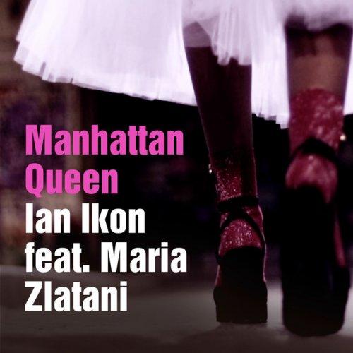 Ian Ikon feat  Maria Zlatani - Manhattan Queen Lyrics | Musixmatch