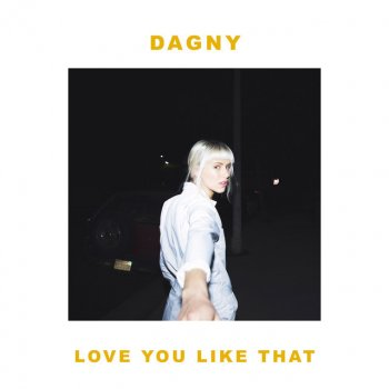 Love You Like That Dagny - lyrics
