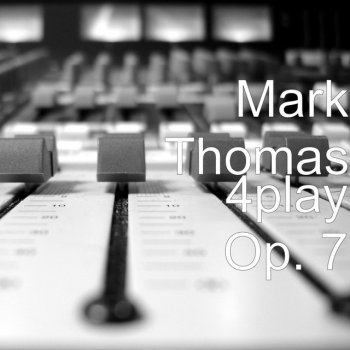 4play Mark Thomas - lyrics
