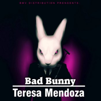 Teresa Mendoza                                                     by Bad Bunny – cover art
