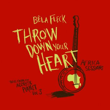 Testi Throw Down Your Heart - Tales From The Acoustic Planet Vol. 3 Africa Sessions