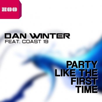 Testi Party Like the First Time [feat. Coast 19]