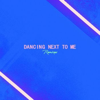 Testi Dancing Next To Me (Remixes) - EP
