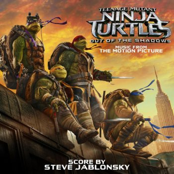 Testi Teenage Mutant Ninja Turtles: Out of the Shadows (Music from the Motion Picture)