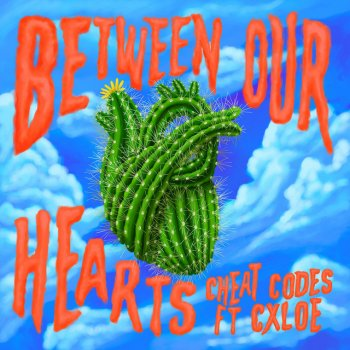 Testi Between Our Hearts (feat. CXLOE)