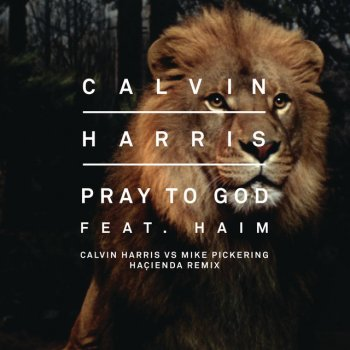 Testi Pray to God (Calvin Harris vs Mike Pickering Hacienda Remix)