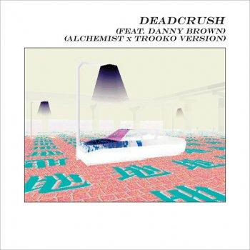 Testi Deadcrush (feat. Danny Brown) [Alchemist x Trooko Version]