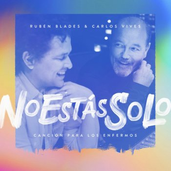 Testi No Estás Solo: Canción Para Los Enfermos (feat. Carlos Vives) - Single