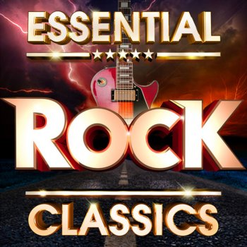 Testi Essential Rock Classics - The Top 30 Best Ever Rock Hits Of All Time !