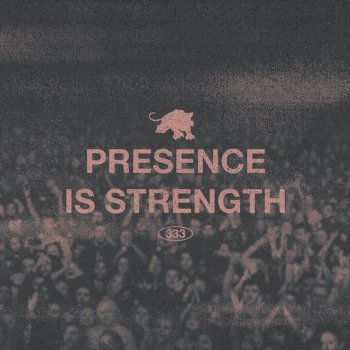 Testi PRESENCE IS STRENGTH - Single