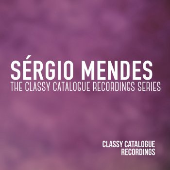 Sérgio Mendes - The Classy Catalogue Recordings Series - cover art