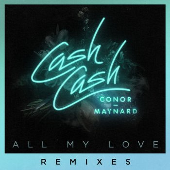 Testi All My Love (feat. Conor Maynard) [Remixes]